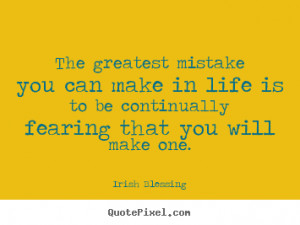 ... life is to be continually.. Irish Blessing popular inspirational quote