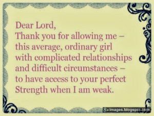 Dear Lord, Thank you for allowing me - this average, ordinary girl ...