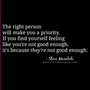 make you a priority. If you find yourself feeling like you're not good ...