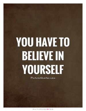 ... Quotes Motivation Quotes Positive Thinking Quotes Believe Quotes Self