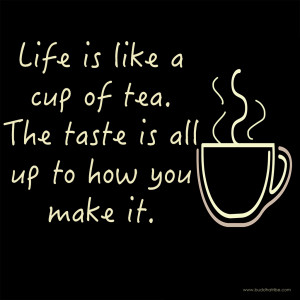 Life is Like a Cup of Tea: Famous Motivational Quotes