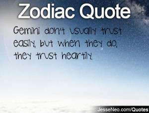 Gemini don't usually trust easily, but when they do, they trust ...
