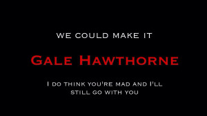 The Hunger Games Gale Hawthrone | Memorable Quotes