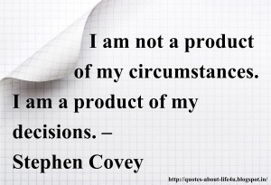 ... of my decisions. –Stephen Covey-inspirational quotes for success