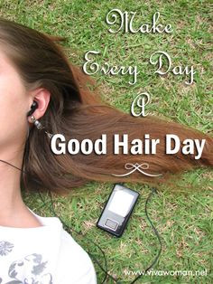 Make every day a good hair day. More