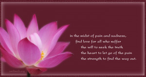 In the midst of pain and sadness, find love for all who suffer the ...