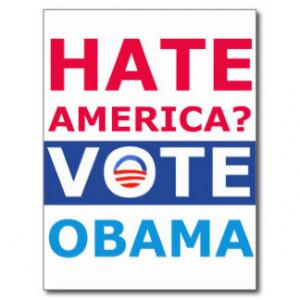 Hate America? Vote Obama (Anti Obama) Postcard
