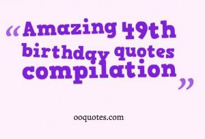amazing 20 49th birthday quotes