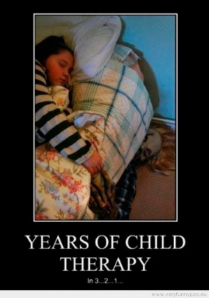 Funny Picture - Years of child therapy in 3 2 1
