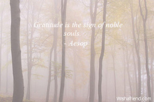 thanksgiving-Gratitude is the sign of noble souls.