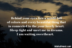 Behind your eyes lies a world full of colors and every beautiful thing ...