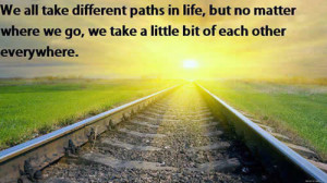 Quotes About Wishing Things Were Different We all take different paths ...