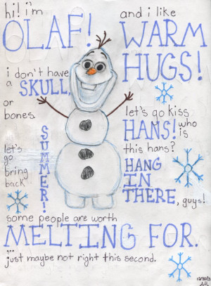 Olaf Frozen Quotes I Like Warm Hugs I'm olaf! by puppydawg1022