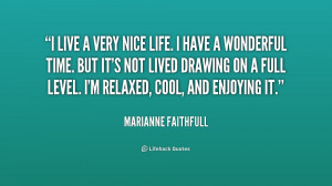 quote-Marianne-Faithfull-i-live-a-very-nice-life-i-247558.png