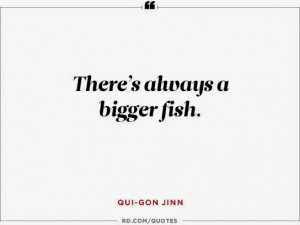 ... always a bigger fish.