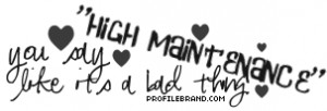 high maintenance quotes graphic
