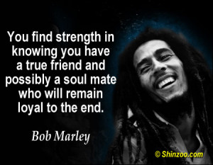 You find strength in knowing you have a true friend and possibly a ...