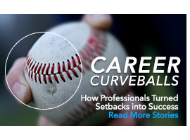 Career Curveballs: Be Careful What You Ask For, You Might Get It