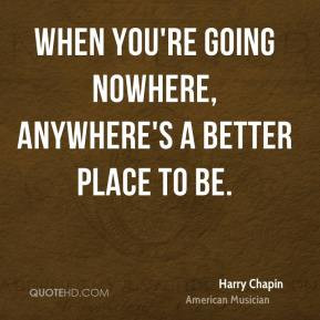 Harry Chapin Top Quotes