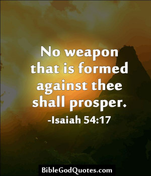 No weapon that is formed against thee shall prosper; and every tongue ...