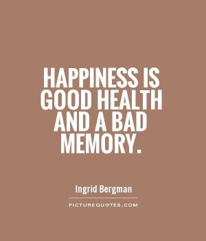 Happiness Quotes Health Quotes Ingrid Bergman Quotes