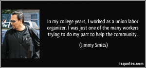 In my college years, I worked as a union labor organizer. I was just ...