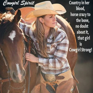 ... , Real Cowgirls, Cowgirls Strong, Cowgirls And Hors, Country Strong