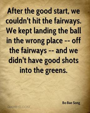 Bo Bae Song - After the good start, we couldn't hit the fairways. We ...