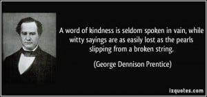... lost as the pearls slipping from a broken string. - George Dennison