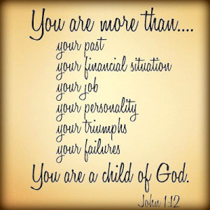 16 Verses and Quotes – You Are More Than