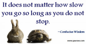 leadership quotes, sayings, slow, going, confucius wisdom