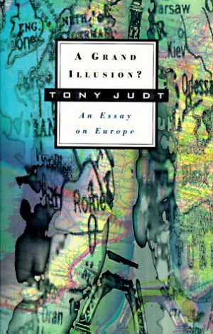 "Start by marking ""A Grand Illusion?: An Essay on Europe"" as Want ..."