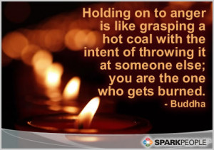 Motivational Quote - Holding on to anger is like grasping a hot coal ...