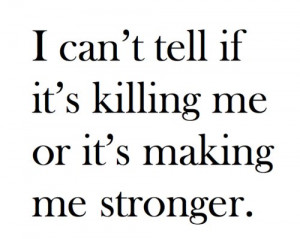 ... killing, life, love, pain, quotes, so true, stronger, teen, text, true