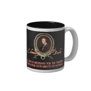 Edmund Burke Quote: Evil Triumphs Mugs