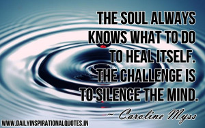 ... Heal Itself.The Challenge Is To Silence The Mind ~ Inspirational Quote