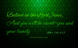 ... The Lord Jesus And You Will Be Saved You And Your Family - Bible Quote
