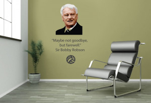Sir Bobby Robson Farewell Quote Wall Sticker