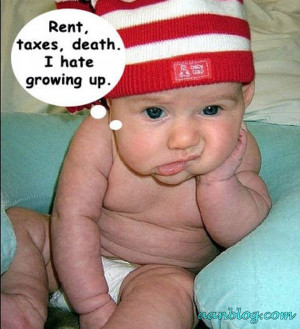 Funny Baby Quote – Tension of Growing Up