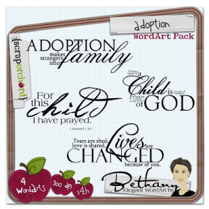 Cute Adoption Sayings Some research for sayings,