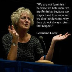 greer quote abt feminism more inspiration germaine greer quotes ...