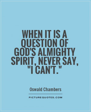 God Quotes Spirit Quotes Oswald Chambers Quotes