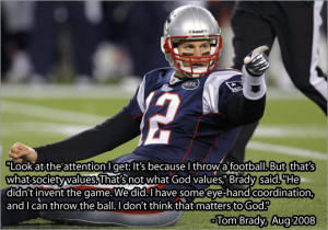 Quote of the Day: Tom Brady on Football & God.