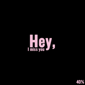 "Short Love Quotes 5: ""Hey, I Miss You"""
