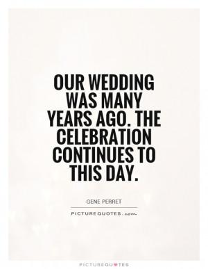 ... Quotes Wedding Quotes Celebration Quotes Gene Perret Quotes