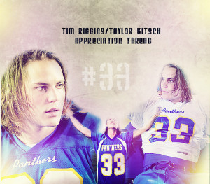 Taylor Kitsch plays Tim Riggins