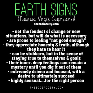 zodiaccity:Zodiac Signs: Earth Signs - Taurus, Virgo, Capricorn