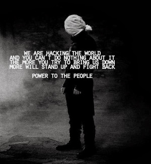 Anonymous Hackers Quotes We are hacking the world and
