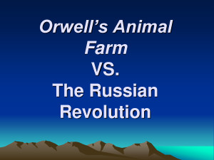 Orwell's Animal Farm VS. The Russian Revolution by gjjur4356