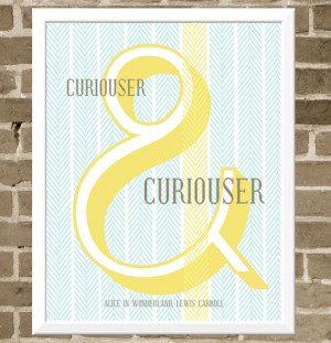 Ampersand Alice in Wonderland Quote - Curiouser and curiouser - 11x14 ...